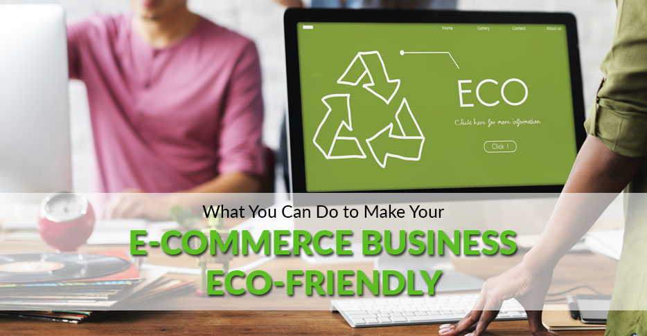 How-to-Make-Your-E-Commerce Business Eco Friendly
