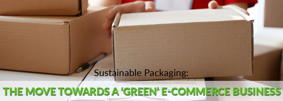 Sustainable-Packaging-The-Move-towards-a-Green-E-Commerce-Business